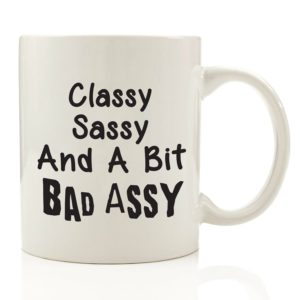 Sassy Classy Bad Assy Funny Coffee Mug 11 oz - Top Birthday Gifts For Women - Unique Gift For Her
