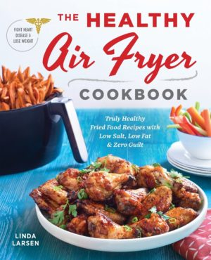 Best Air Fryer Recipes - The Healthy Air Fryer Cookbook Truly Healthy Fried Food Recipes with Low Salt, Low Fat, and Zero Guilt Paperback – May 23, 2017