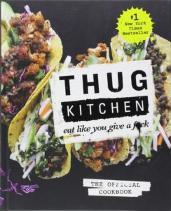 Thug Kitchen - The Official Cookbook - Eat Like You Give a F*ck